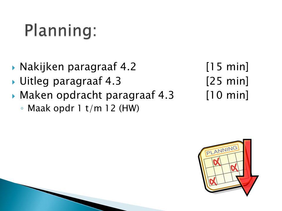 Planning: Nakijken paragraaf 4.2 [15 min]